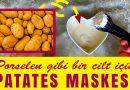 Porselen gibi bir cilt için patates maskesi tarifi – Evde kolayca hazırlayın