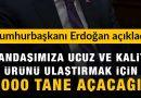 Cumhurbaşkanı Erdoğan açıkladı: Bin tane açacağız